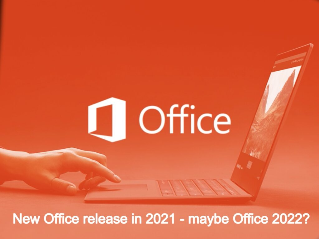 New Office release in 2021 – maybe Office 2022?